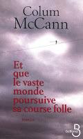 """""""Et que le vaste monde poursuive sa course folle"""" de Colum McCann 1 image"""