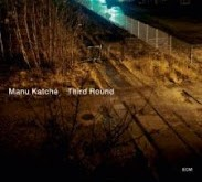 """""""Third Round"""" (2010), a jazzy and groovy fifth album by Manu Katché 2 image"""