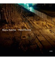 """""""Third Round"""" (2010), a jazzy and groovy fifth album by Manu Katché 1 image"""