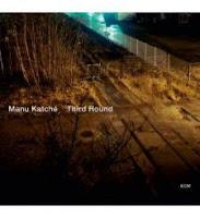 """""""Third Round"""" (2010), jazzy et groovy cinquième album de Manu Katché 1 image"""