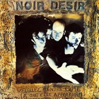 MUSIC: Noir Désir, this is the end, my friend! 1 image