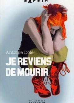 "♥ [REVIEW]  ""Je reviens de mourir"" (2008) by Antoine Dole: The breath away 1 image"