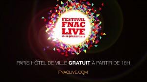 Festival Fnac Live – 15 juillet au 18 juillet – Hôtel de Ville Paris