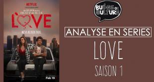 [VIDEO] L'édito sérievore de Rhomin : <i>LOVE</i> saison 1 4 image