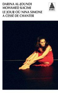 Le jour où Nina Simone a cessé de chanter Darina al-Joundi et Mohamed Kacimi image couverture