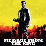 [CRITIQUE] « Message From The King » (2017) : Fabrice du Welz à L.A.