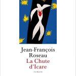 [CRITIQUE] «La Chute d'Icare» (2016) de Jean-François Roseau