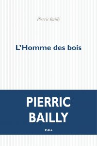 L'homme des bois Pierric Bailly image couverture
