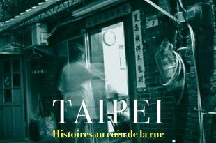 Taipei, Histoires au coin de la rue