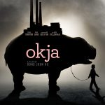 [CRITIQUE] «Okja» (2017) : L'oeuvre Netflix engagée de Bong Joon-Ho