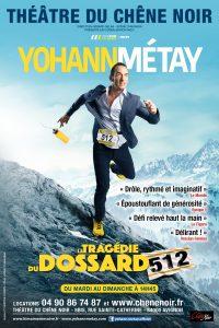 La Tragédie du dossard 512 - Yohann Métay affiche Avignon Le Off 2017