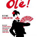 [CRITIQUE] « Olé ! » (2017) : le clown Elodie Hatton joue du flamenco