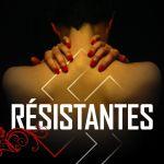 ♥ [CRITIQUE] «Résistantes» par Stanislas Grassian : Quand l'Histoire vous prend