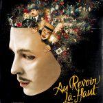 """[CRITIQUE] """"Au Revoir Là-Haut"""" (2017) emporte le Festival d'Angoulême à la séance d'ouverture"""