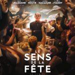 """♥ [CRITIQUE] """"Le Sens de la fête"""" (2017) : Les maitres de la comédie deviennent intouchables"""