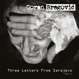 Goran Bregović image pochette album Three Letters from Sarajevo