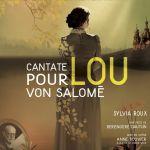 """[Critique] """"Cantate pour Lou Von Salomé"""" de Bérengère Dautun"""