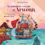 """[Critique] """"Le fabuleux voyage d'Arwenn"""" (2017) de Charlotte Courtois et Izou"""