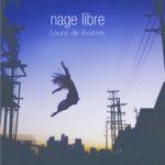 "[Critique] ""Nage libre"" (2017) de Laure de Rivières"
