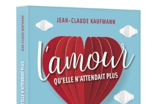 L'amour qu'elle n'attendait plus - Jean-Claude Kaufmann image livre