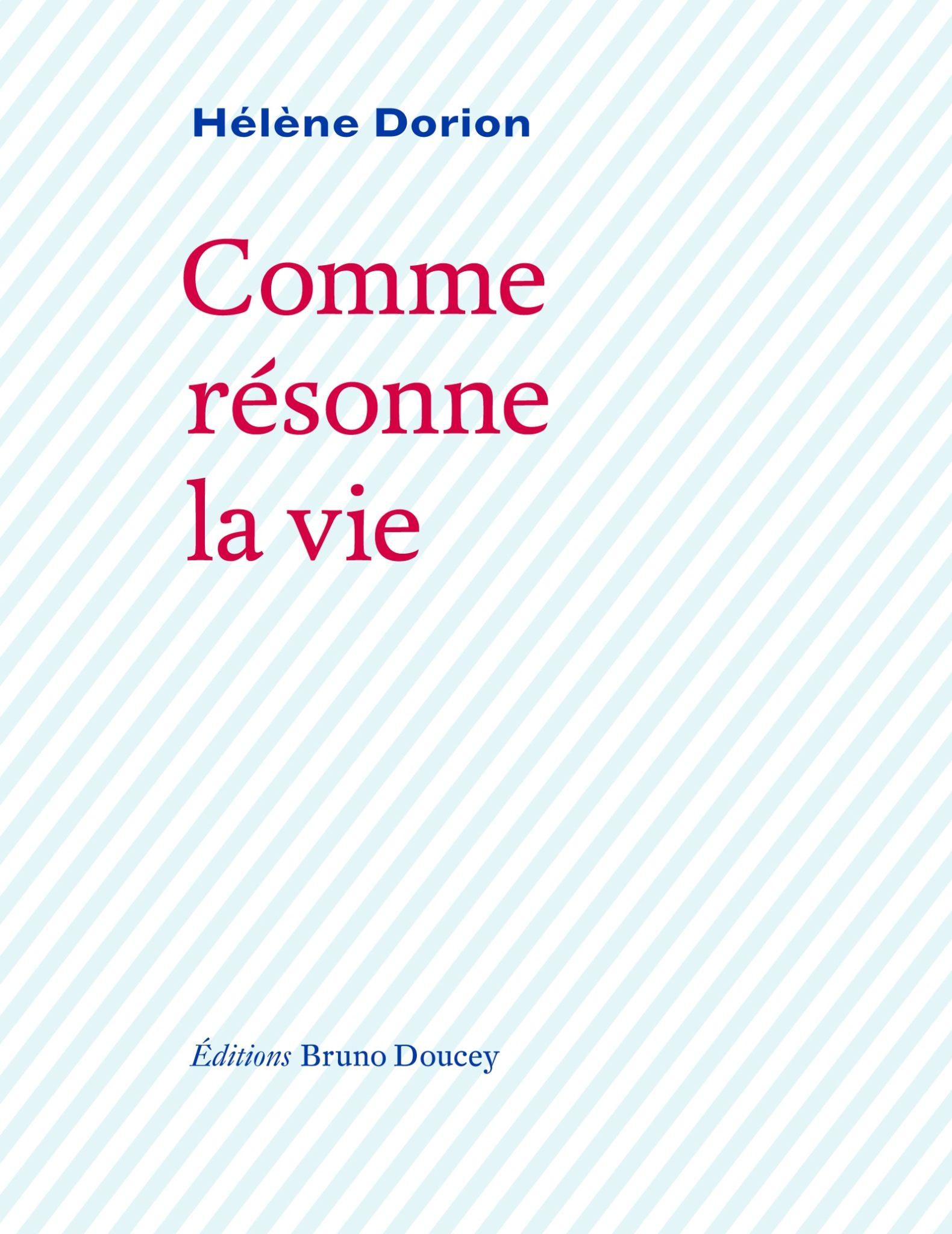 Comme résonne la vie de Hélène Dorion image couverture du livre