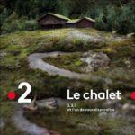 [Critique] «Le Chalet» (2017) de Camille Bordes-Resnais et Alexis Lecaye