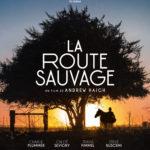 ♥ [Critique] «La Route Sauvage» (2017) : Errance en pleine nature