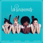 [Critique] Les Parisiennes reviennent en album et en live !