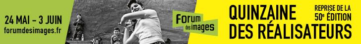 Bannière Reprise de la Quinzaine des réalisateurs 2018 - Forum des images