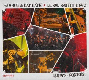 Les Ogres de Barback et Le Bal Brotto Lopez image album Quercy - Pontoise