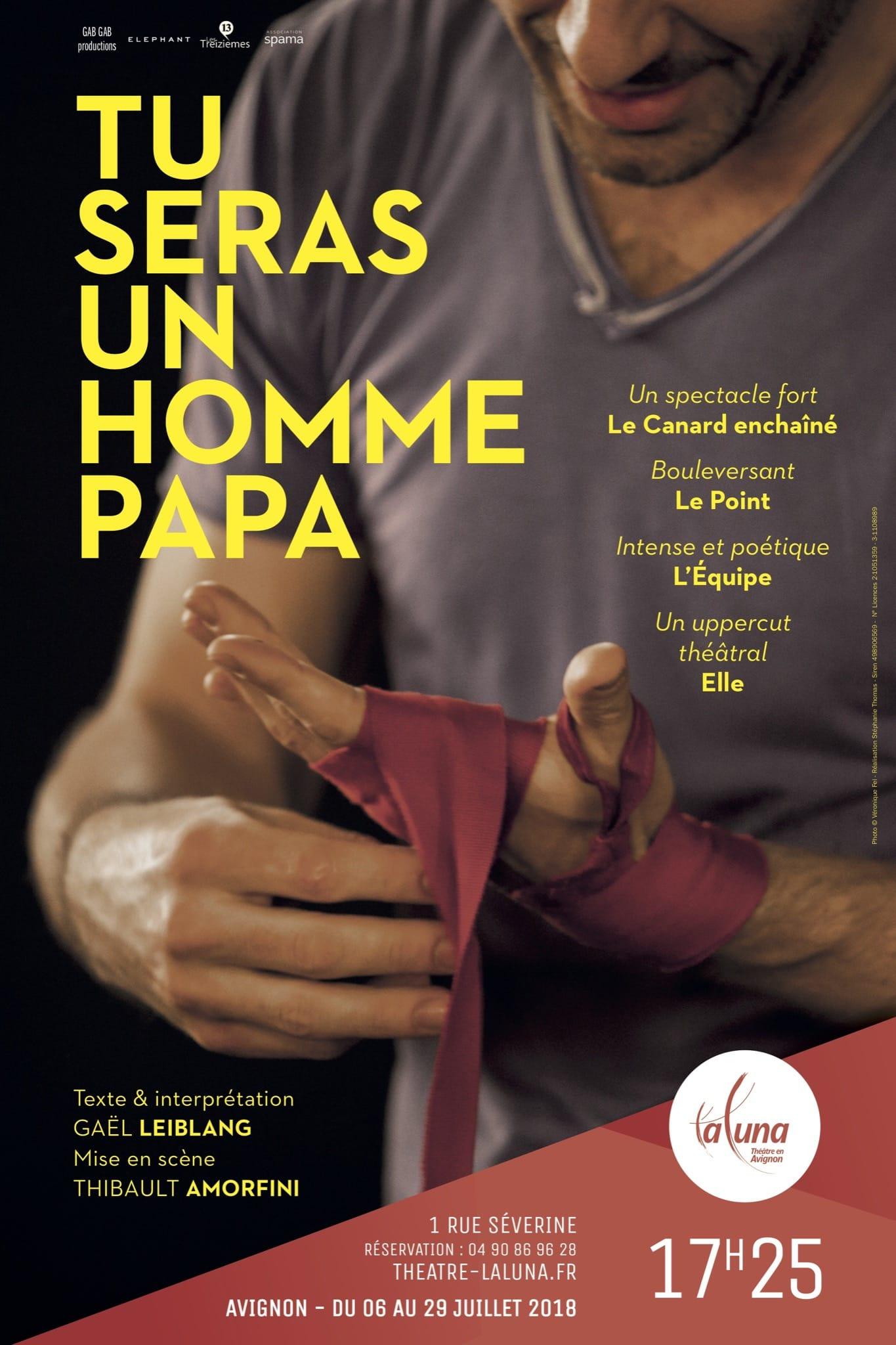 Tu seras un Homme papa affiche Théâtre La Luna Avignon Off 2018