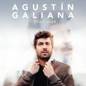 Agustín Galiana image single C'était hier