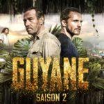 [Critique] «Guyane» saison 2