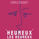 [Critique] «Heureux les heureux» avec Carole Bouquet : Une vraie belle déception