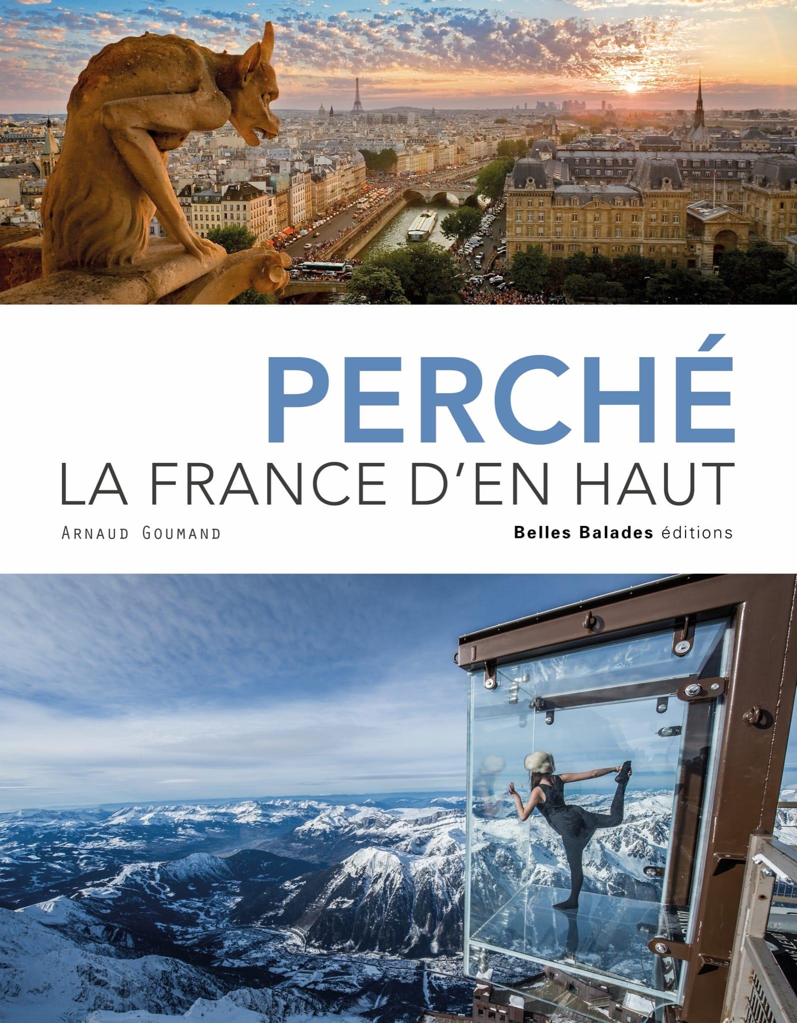 PERCHÉ LA FRANCE D'EN HAUT d'Arnaud Goumand - image première de couverture livre Tourisme & Voyages