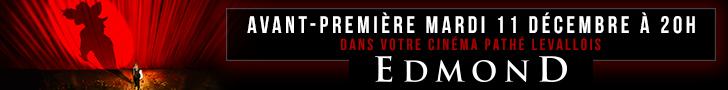 Bannière avp EDMOND - Pathé Levallois cinéma