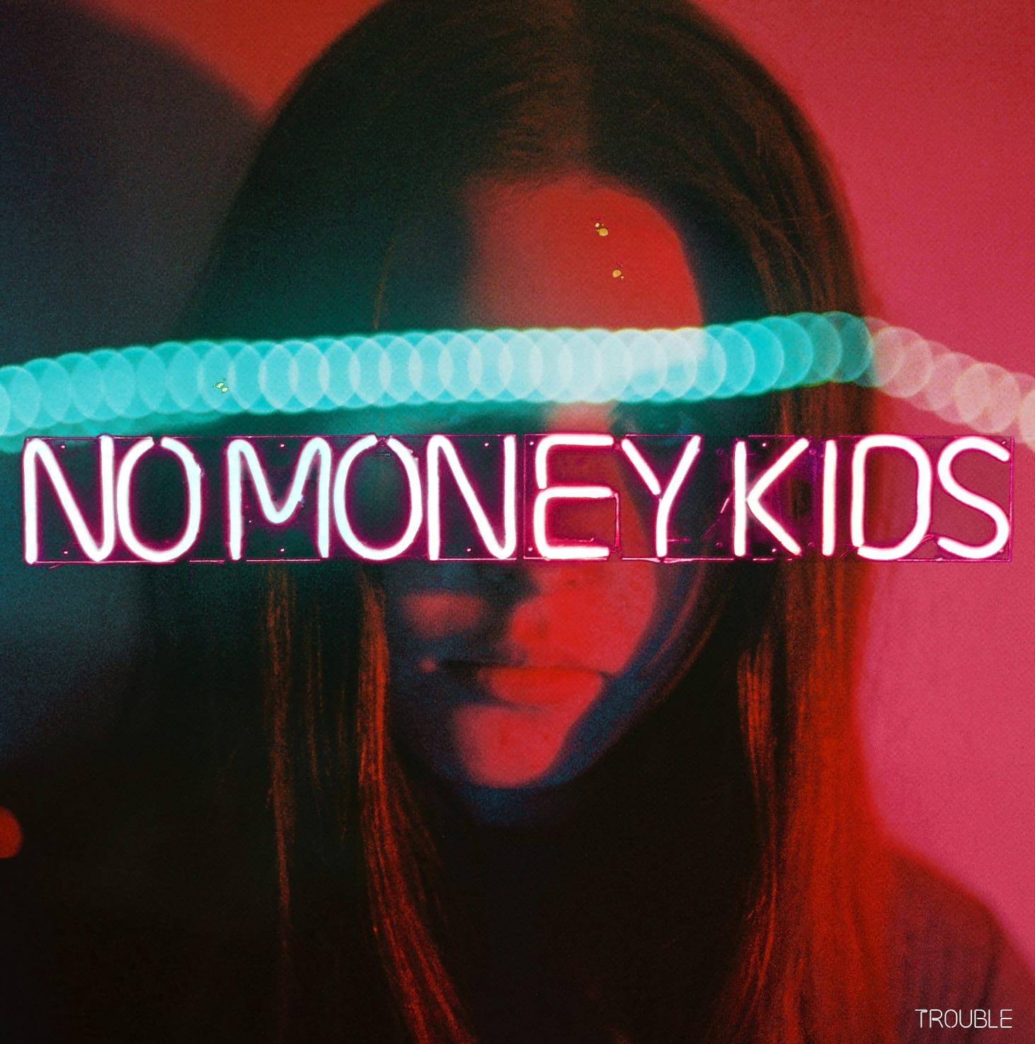 No Money Kids image album Trouble musique