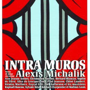 Intra Muros d'Alexis Michalik affiche théâtre contemporain