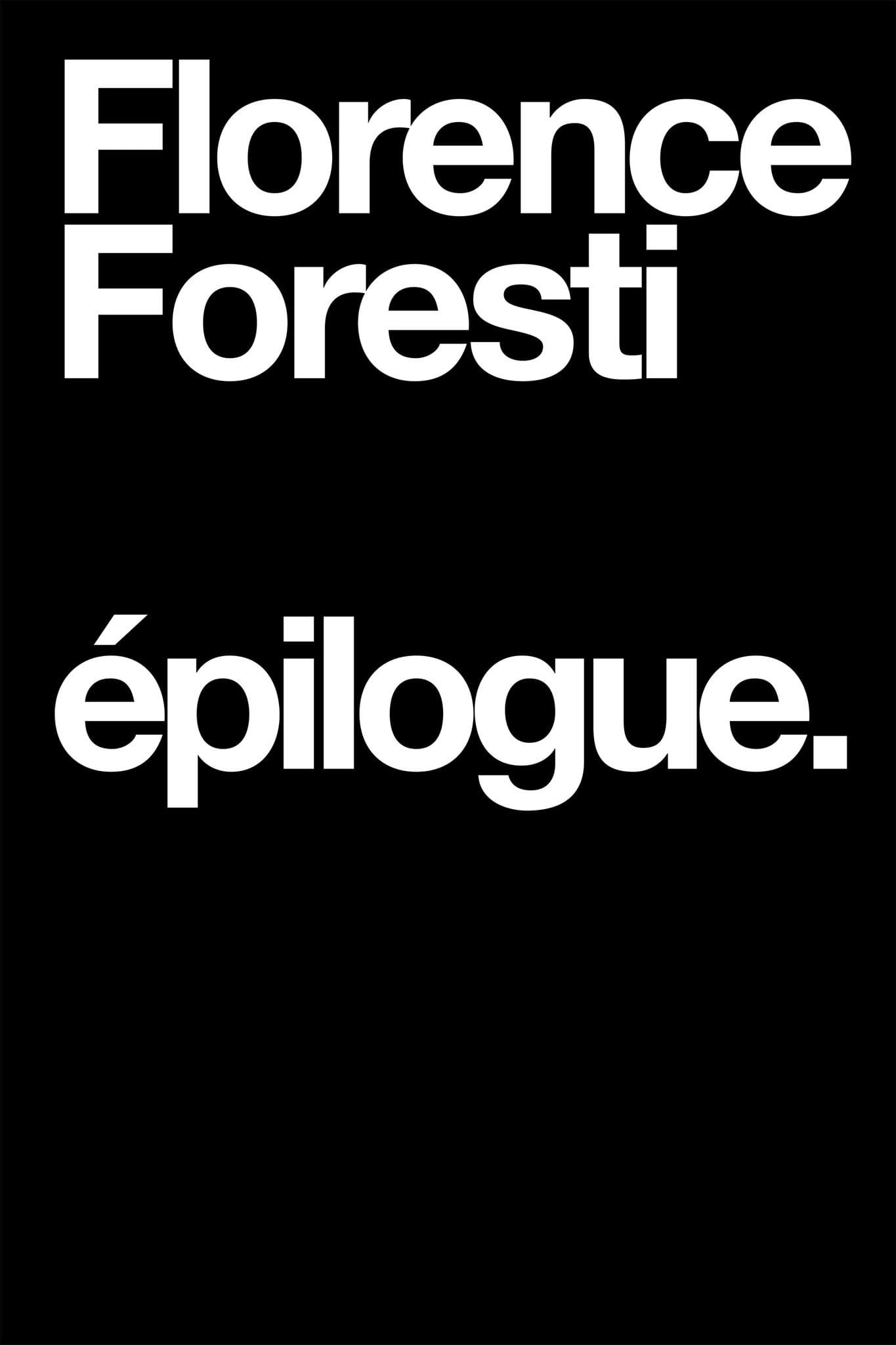 EPILOGUE de FLORENCE FORESTI affiche spectacle