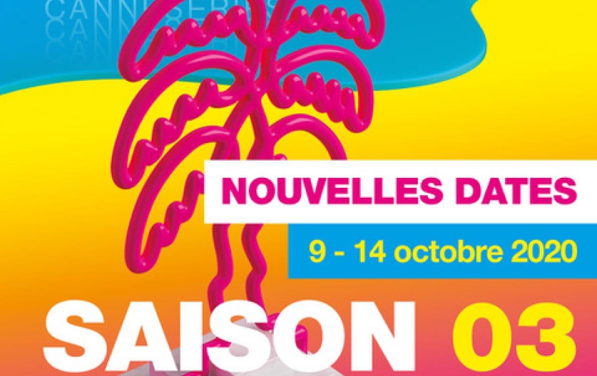 affiche Canneséries 2020 saison 3 new dates festival séries