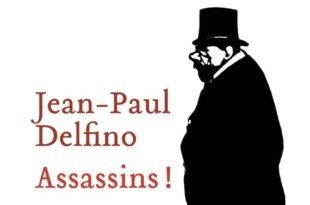 Jean-Paul Delfino image couverture livre Assassins ! roman