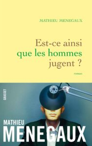 Est-ce que les hommes jugent ? de Mathieu Menegaux