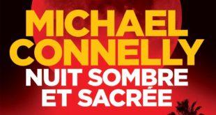 Nuit sombre et sacrée Michel Connelly livre critique avis 2020 couverture