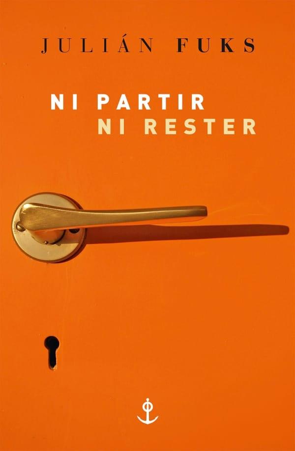 Ni partir, ni rester de Julián Fuks image couverture livre