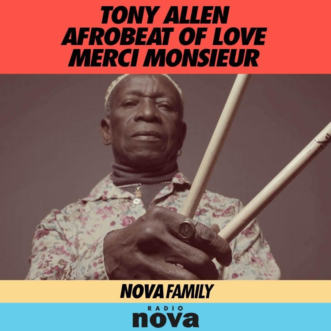Soirée spéciale AFROBEAT OF LOVE TONY ALLEN RADIO NOVA hommage musique