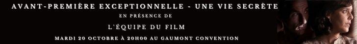 Bannière avant-première Une vie secrète au Gaumont Convention film cinéma