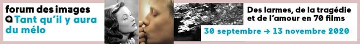 Bannière Tant qu'il y aura du mélo - Forum des images programmation cinéma