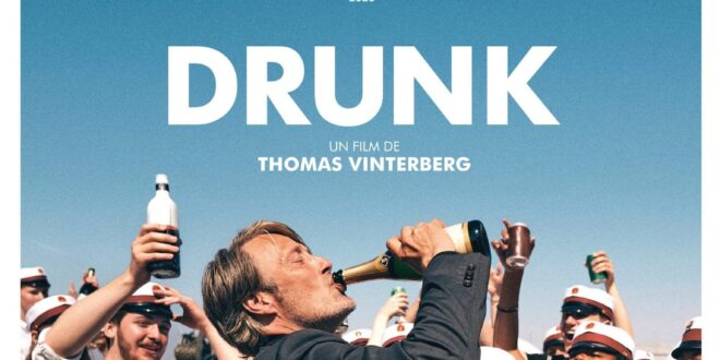 Drunk de Thomas Vinterberg affiche film cinéma