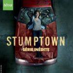 STUMPTOWN saison 1 affiche Téva série télé