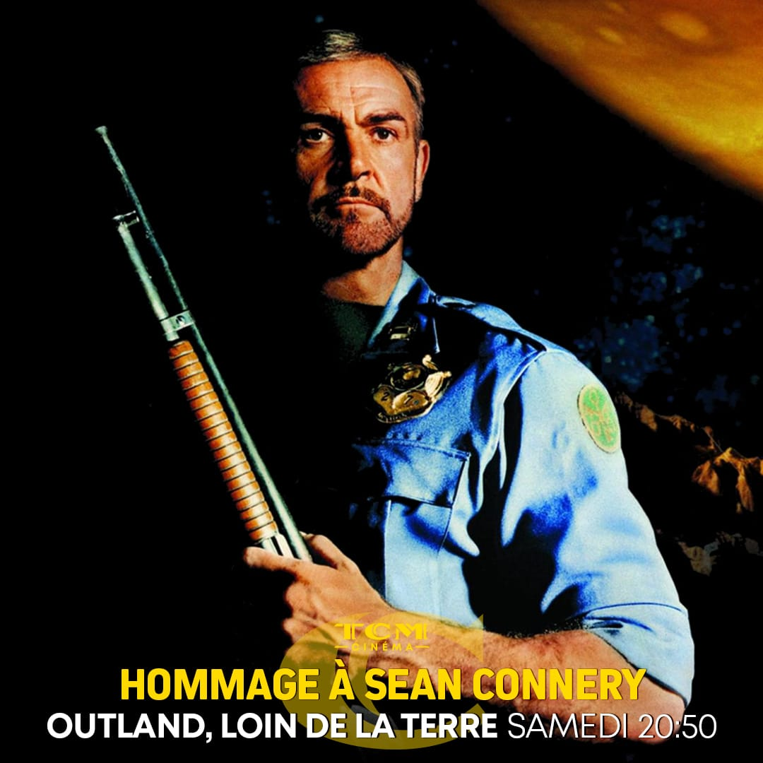 TCM Cinéma Hommage Sean Connery AVEC OUTLAND, LOIN DE LA TERRE SAMEDI 7 NOVEMBRE visuel film cinéma